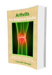 Arthritis - The Botanical Solution by Case Adams Naturopath